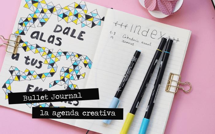 Como empezar un Bullet Journal, la agenda creativa