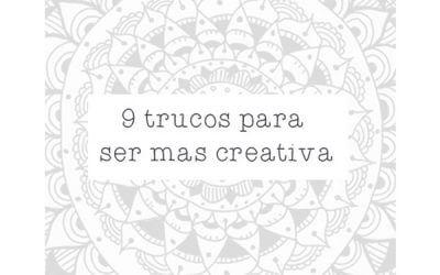 9 Trucos para Ser Mas Creativa