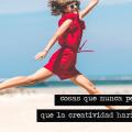 creatividad hace por ti