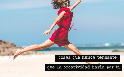 Cosas que Nunca Pensaste que la Creatividad Haría Por Ti
