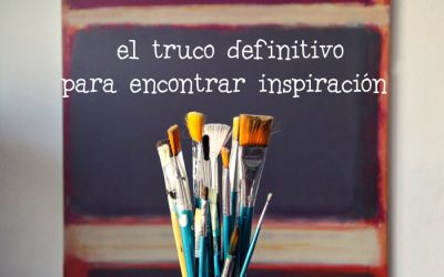 El Truco Definitivo Para Encontrar Inspiración