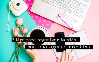 7 Tips para organizar tu vida con una agenda creativa