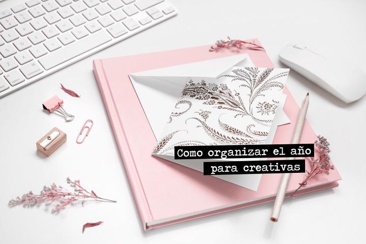 Cómo organizar el año para creativas