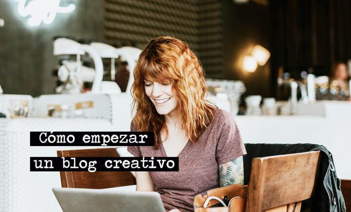 Cómo empezar un blog creativo