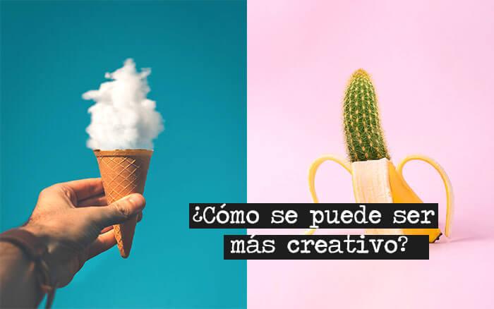 ¿Cómo se puede ser más creativo?