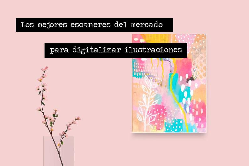 Los mejores escaneres del mercado para digitalizar ilustraciones
