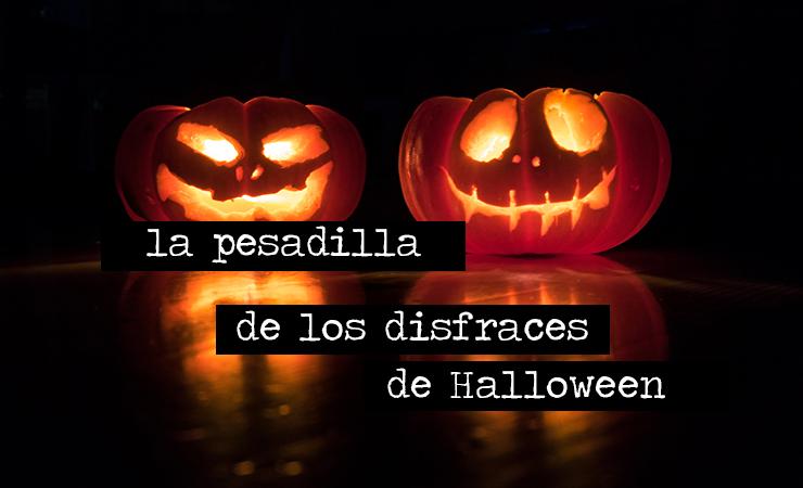 La pesadilla de los disfraces de Halloween