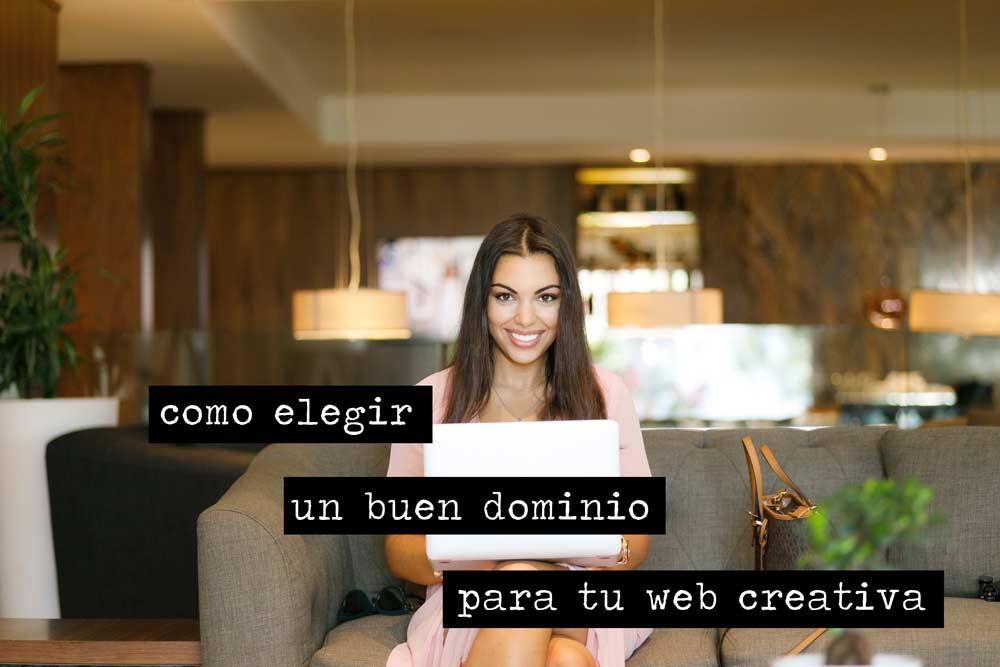 Cómo elegir un buen dominio para tu web creativa