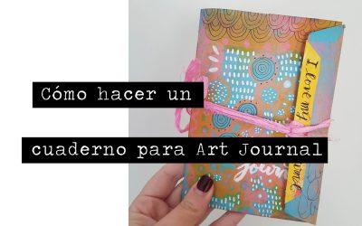 Cómo hacer un cuaderno para Art Journal